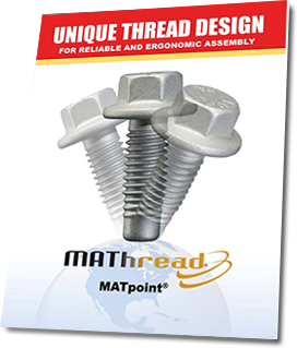 MAThread Brochure - #1 Choice for Engineered Fasteners, Special Cold Heading, Special Fasteners, Cold Headed Fasteners, Cold Headed Products, Metric Fasteners, Metric Screws, Metric Bolts, and MAThreadR.<br />
